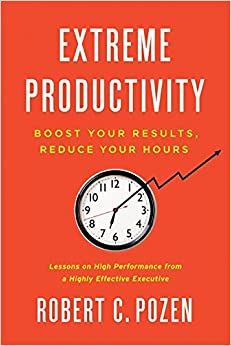 Book Extreme Productivity: Boost Your Results, Reduce Your Hours