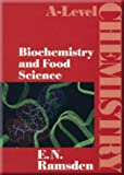 img - for Biochemistry and Food Science (A-Level Chemistry) book / textbook / text book