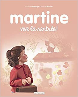 Amazon Fr Martine Tome 4 Vive La Rentree Gilbert
