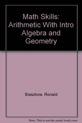 MATH SKILLS: ARITHMETIC WITH INTRODUCTORY ALGEBRA AND GEOMETRY