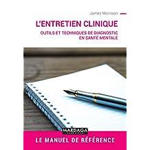 Entretien clinique: Outils et techniques de diagnostic en santé mentale (Psy-Evaluation, mesure, diagnostic t. 16) (French Edition)