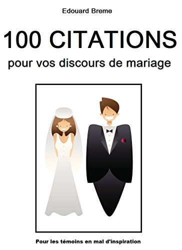 100 Citations Pour Vos Discours De Mariage Pour Les Temoins En
