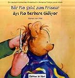Bär Flo geht zum Friseur /Ayi Flo Berbere Gidiyor: Ein deutsch-türkisches Kinderbuch /Almanca-Türkce cocuk kitabi