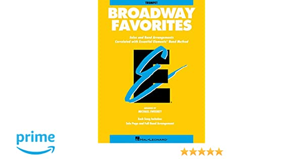 Amazon Essential Elements Broadway Favorites Bb Trumpet 0073999285680 Michael Sweeney Hal Leonard Corp Books