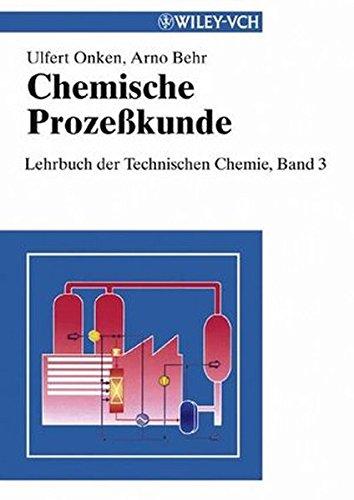 Lehrbuch der Technischen Chemie: Chemische Prozesskunde