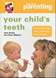 img - for Your Child's Teeth: How to Keep You Child's Teeth and Gums Healthy (