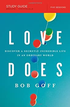 Love Does Study Guide with DVD: Discover a Secretly Incredible Life in an Ordinary World 1400206278 Book Cover