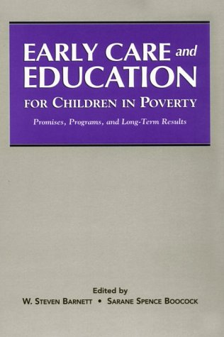Early Care and Education for Children in Poverty: Promises, Programs, and Long-Term Results (SUNY series, Early Childhood Education: Inquiries and Insights)
