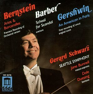 Bernstein: Arias & Barcarolles; Barber: School for Scandal Overture; Gershwin: American in Paris
