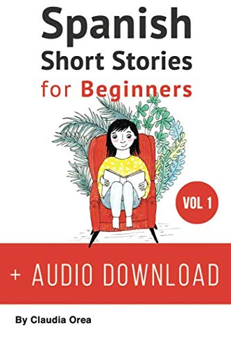 Spanish: Short Stories for Beginners: Improve your reading and listening skills in Spanish (Learn Spanish with Stories)