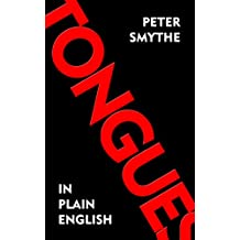 Tongues in Plain English - A Study Guide on Other or Unknown Tongues