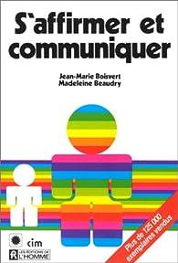 S'affirmer et communiquer par Jean-Marie Boisvert