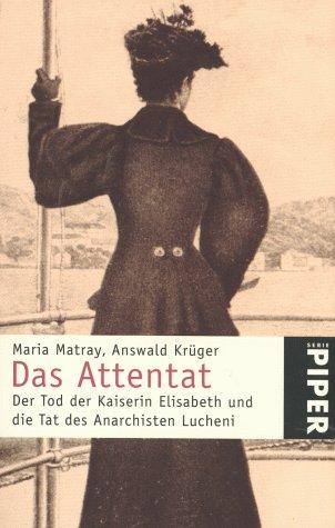 das-attentat-der-tod-der-kaiserin-elisabeth-und-die-tat-des-anarchisten-lucheni