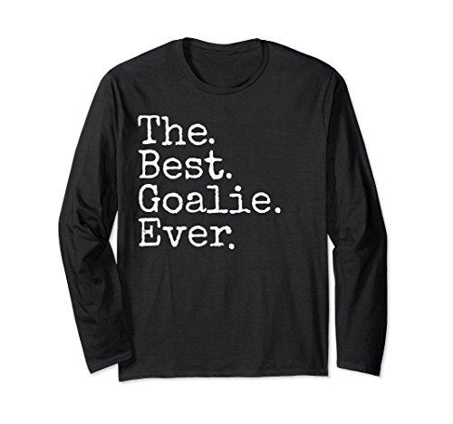 Unisex Kids Soccer The Best Goalie Ever Funny LS T-Shirt Medium (Best Ever Funny Feet)