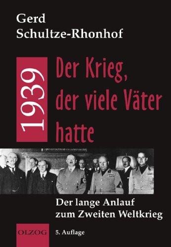 1939 Der Krieg Der Viele Vater Hatte Gerd Schultze Rhonhof Pdf Online Lesen Miterlecheck