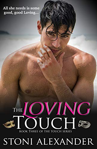 THE LOVING TOUCH: Book Three of The Touch Series