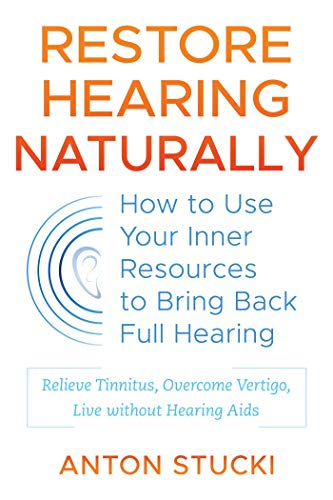 Book Cover: Restore Hearing Naturally: How to Use Your Inner Resources to Bring Back Full Hearing