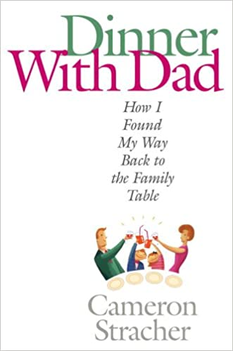 Dinner with Dad: How I Found My Way Back to the Family Table