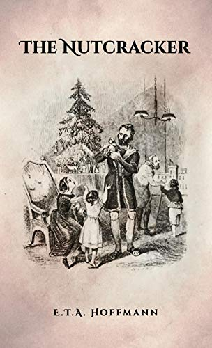 The Nutcracker: The Original 1853 Edition With Illustrations