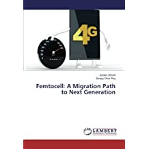 Femtocell: A Migration Path to Next Generation