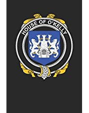 House of O'Kelly: O'Kelly Coat of Arms and Family Crest Notebook Journal (6 x 9 - 100 pages)