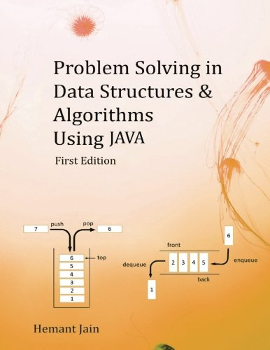 Problem Solving in Data Structures & Algorithms Using Java: The Ultimate Guide to Programming Front Cover