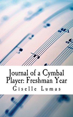- Journal of a Cymbal Player- Freshman Year