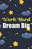 img - for Work hard dream big, Bright sky notebook for teenager (Composition Book Journal and Diary): Inspirational Quotes Journal Notebook, Dot Grid (110 pages, 5.5x8.5