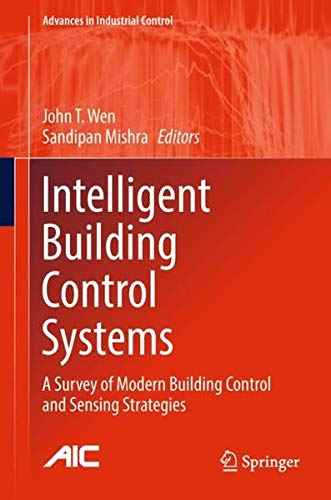 (Intelligent Building Control Systems: A Survey of Modern Building Control and Sensing Strategies (Advances in Industrial)
