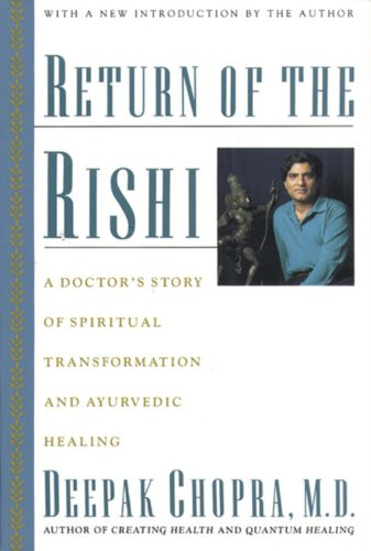 Return of the Rishi: A Doctors Story of Spiritual Transformation and Ayurvedic Healing