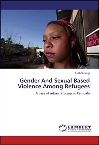 Book Gender And Sexual Based Violence Among Refugees: A case of urban refugees in Kampala