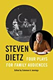 img - for Steven Dietz: Four Plays for Family Audiences (Louann Atkins Temple Women & Culture) book / textbook / text book