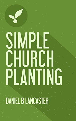 Simple church planting multiply house churches towards a church simple church planting multiply house churches towards a church planting movement using 11 proven church malvernweather Images