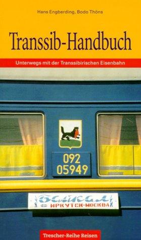 Transsib-Handbuch. Unterwegs mit der Transsibirischen Eisenbahn