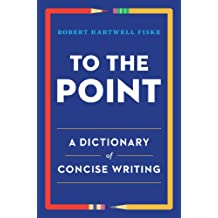 To the Point: A Dictionary of Concise Writing