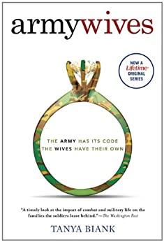 Army Wives: The Unwritten Code of Military Marriage by [Biank, Tanya]