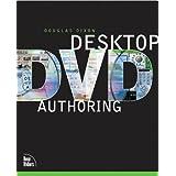 Desktop DVD Authoring by Douglas Dixon (2002-10-11)