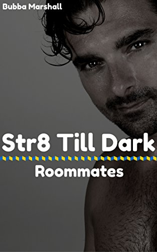 Str8 Till Dark: Roommates (It Doesn't Count in the Dark Book 1) (Mate Trash)