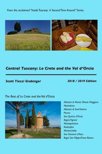 Central Tuscany: Le Crete and the Val d'Orcia (Inside Tuscany: A Second Time Around)