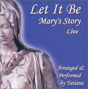 Let It Be - Mary's Story (live