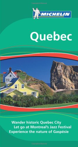 Michelin Green Guide Quebec, 7e (Green Guide/Michelin)