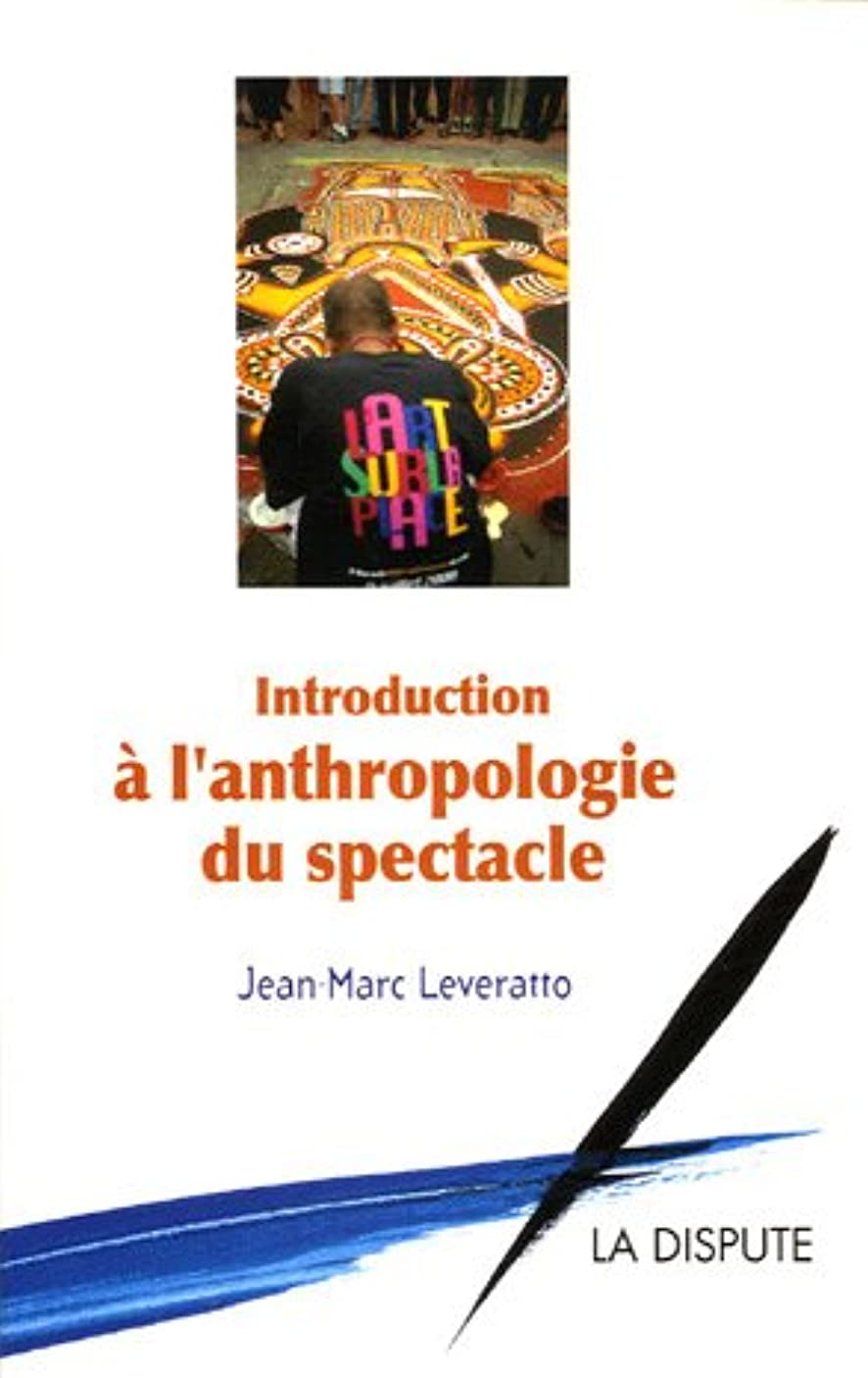 Introduction à l'anthropologie du spectacle