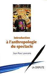 Introduction à l'anthropologie du spectacle