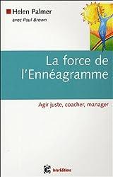 La force de l'Ennéagramme : Agir juste, coacher, manager
