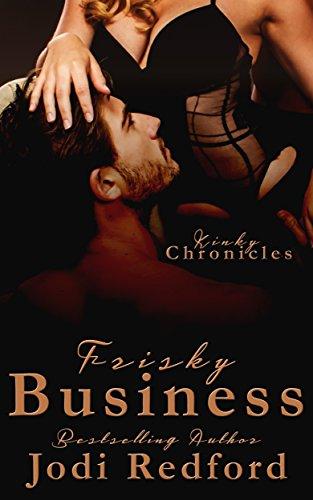 Frisky Business (Kinky Chronicles Book 6) ()