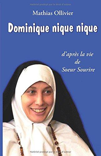 Download Dominique nique nique: D'apres la vie de Soeur Sourire (French Edition) ebook
