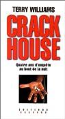 Crackhouse: Quatre ans d'enqueête au bout de la nuit par Williams