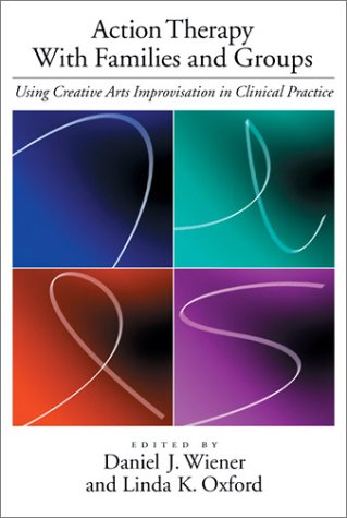 Action Therapy with Families and Groups: Using Creative Arts Improvisation in Clinical Practice (Group Improvisation)