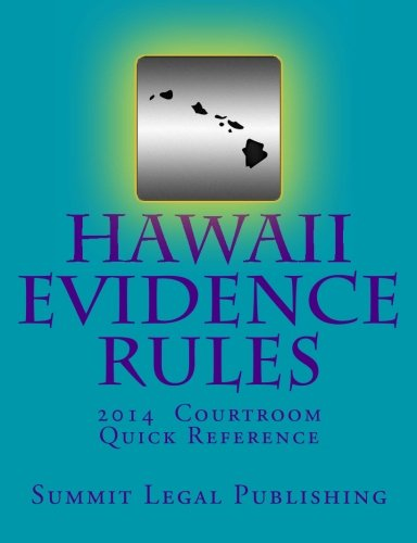 Hawaii Evidence Rules Courtroom Quick Reference: 2014