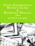 Legal Information Buyer's Guide and Reference Manual 2004 (CD-ROM), Svengalis, 0965103293